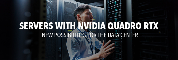 Servers with NVIDIA Quadro RTX