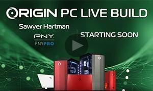 Origin PC Live Build For Sawyer Hartman