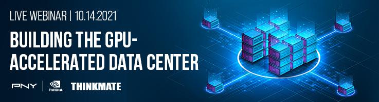 Building the GPU Accelerated Data Center