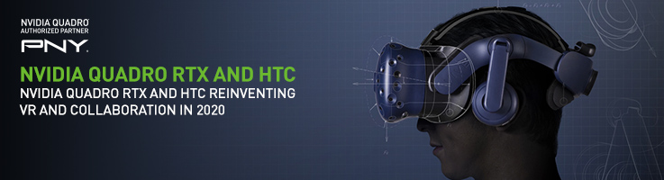 NVIDIA Quadro RTX and HTC - Reinventing VR and Collaboration in 2020