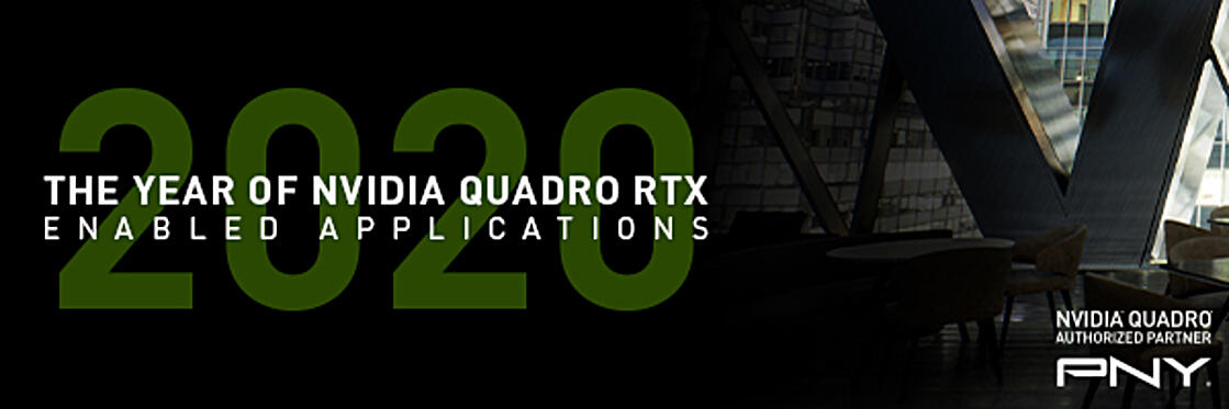 The Year of NVIDIA Quadro RTX - Enable Applications